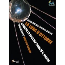 La Luna d'ottobre: quando lo Sputnik cambiò il mondo